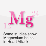 Some studies show that Magnesium may help in Heart Attack